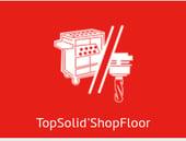 TopSolid'ShopFloor